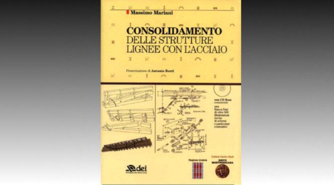 Massimo Mariani Trattato consolidamento strutture lignee con l'acciaio-672x372
