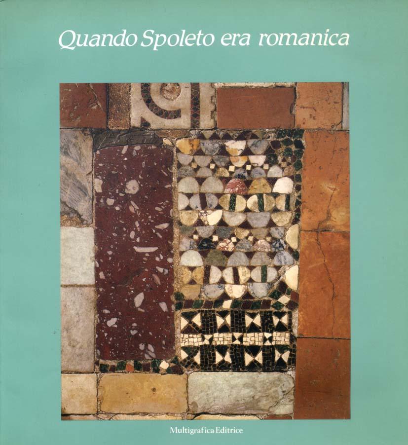 WHEN SPOLETO WAS ROMANESQUE, ROME, MULTIGRAFICA ED., 1984.