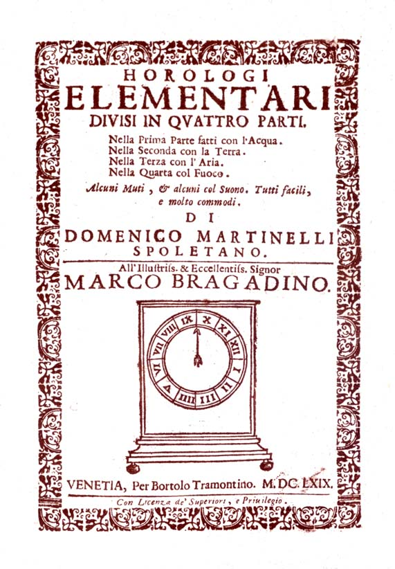 OROLOGI ELEMENTARI DIVISI IN QUATTRO PARTI, VENEZIA, 1669, RISTAMPA ANASTATICA, FOLIGNO, 2008.