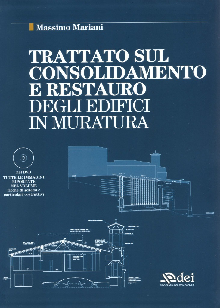 Massimo Mariani - Treaty on the consolidation and restoration of masonry buildings, Rome, Gods, Civil Engineering Printing, 2012.